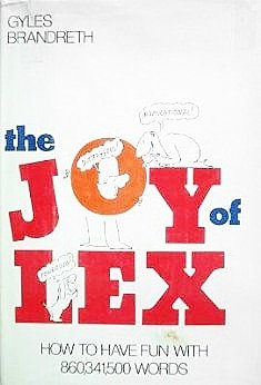 9780688037093: The Joy of Lex: How to Have Fun With 860,341,500, Words