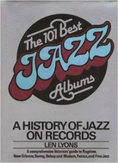 9780688037208: The 101 best jazz albums: A history of jazz on records