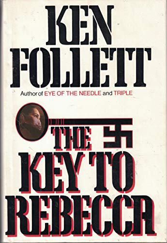 The Key to Rebecca: KEN FOLLETT