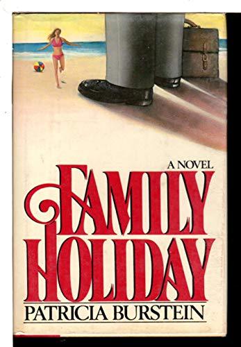 Family Holiday: A Novel: Patricia Burstein