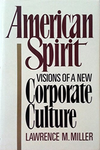9780688037895: American spirit: Visions of a new corporate culture