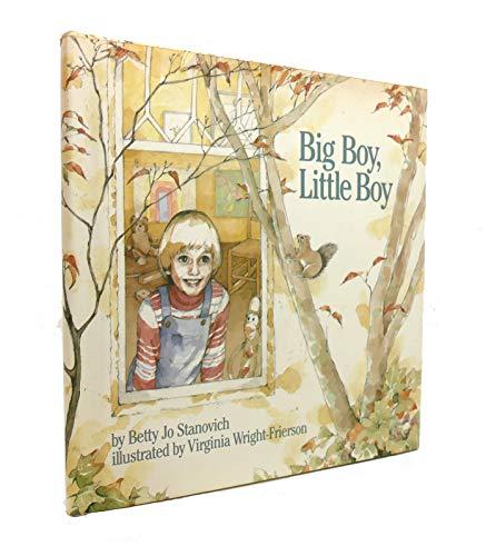 Big Boy Little Boy: Stanovich, Betty Jo