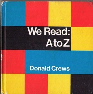 We Read : A to Z: Donald Crews