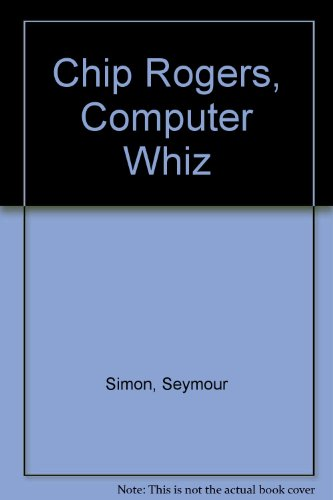 CHIP ROGERS : Computer Whiz