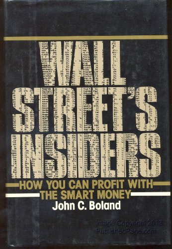 Wall Street's Insiders: How You Can Profit With The Smart Money: Frantz, Douglas