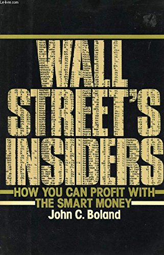 9780688038724: Wall Street's Insiders: How You Can Profit With The Smart Money