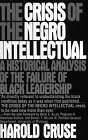 9780688038861: The Crisis of the Negro Intellectual