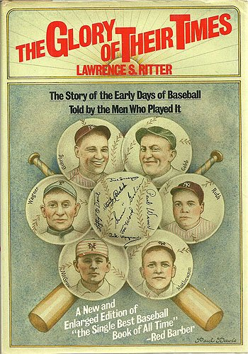 The Glory of Their Times: The Story: Lawrence S. Ritter