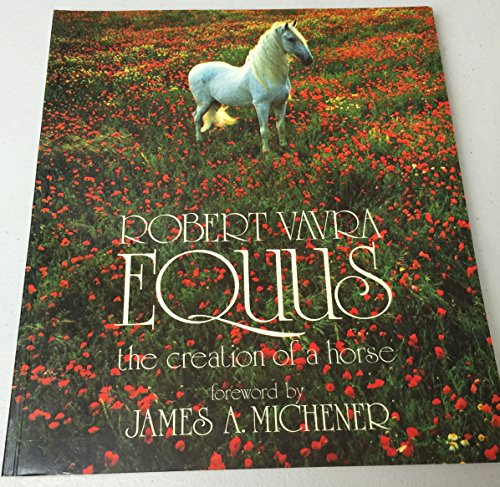 9780688039585: Equus: The Creation of a Horse