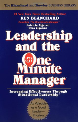 Leadership and the One Minute Manager: Increasing: Ken Blanchard; Patricia