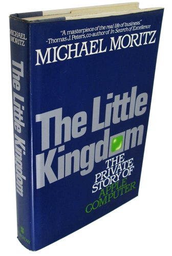 9780688039738: The Little Kingdom: The Private Story of Apple Computer