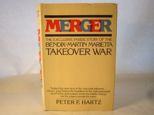 9780688039837: Merger/the Exclusive Inside Story of the Bendix-Martin Marietta Takeover War