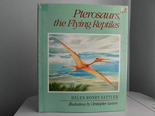 9780688039950: Pterosaurs, the Flying Reptiles