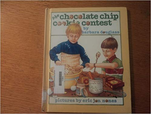 9780688040437: The Chocolate Chip Cookie Contest