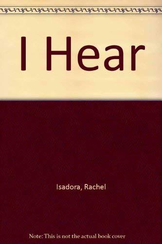 9780688040628: I Hear