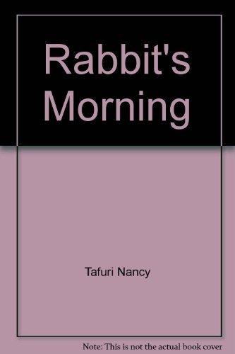 Rabbit's morning (0688040632) by Tafuri, Nancy