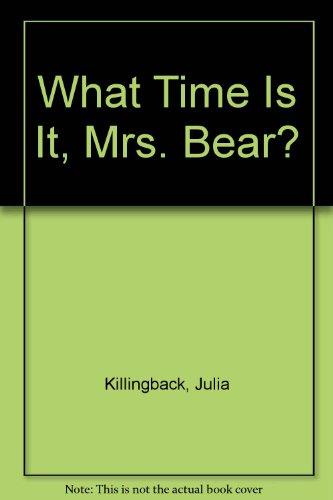 What Time Is It, Mrs. Bear?: Killingback, Julia