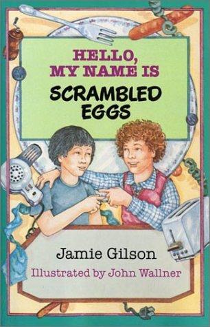 9780688040956: Hello, My Name Is Scrambled Eggs
