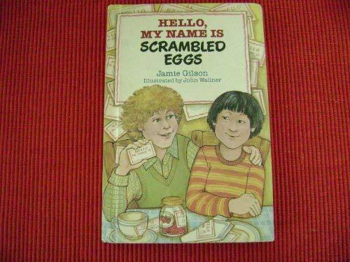 9780688040963: Hello, My Name is Scrambled Eggs