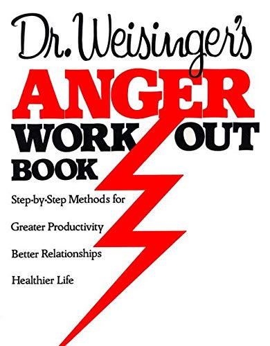 9780688041144: Dr. Weisinger's Anger Work-Out Book: Step-by-Step Methods for Greater Productivity, Better Relationships, Healthier Life