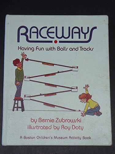 9780688041595: Raceways: Having Fun With Balls and Tracks (Boston Children's Museum Activity Book)