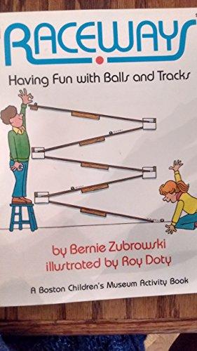 9780688041601: Raceways: Having Fun With Balls and Tracks (Boston Children's Museum Activity Book)