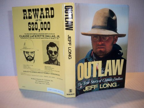 Outlaw: The True Story of Claude Dallas: Long, Jeff
