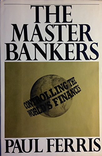 9780688041724: The master bankers: Controlling the world's finances