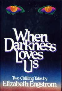 9780688041755: When Darkness Loves Us: Two Chilling Tales