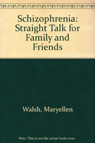 9780688041786: Schizophrenia: Straight Talk for Family and Friends