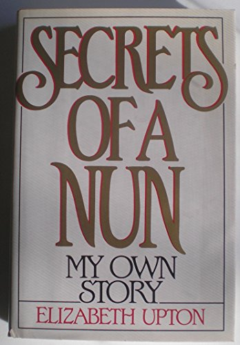 9780688041878: Secrets of a Nun: My Own Story