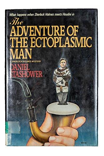 The Adventure of the Ectoplasmic Man: Stashower, Daniel