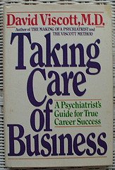 9780688041939: Taking Care of Business: A Psychiatrist's Guide for True Career Success