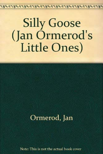9780688042097: Silly Goose (Jan Ormerod's Little Ones)