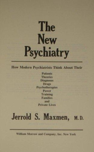 The New Psychiatry How Modern Psychiatrists Think: Maxmen, Jerrold S.