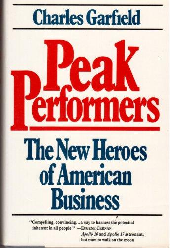 9780688042431: Peak Performers: The New Heroes of American Business