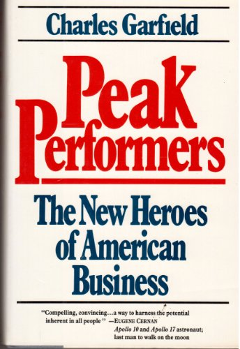 9780688042431: Peak Performers: The New Heroes of American Business