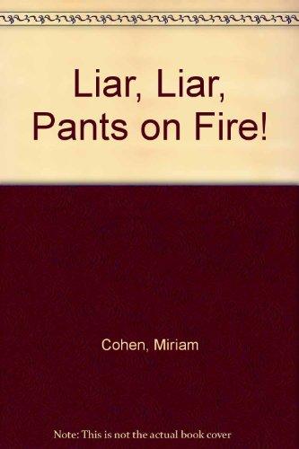 9780688042448: Liar, Liar, Pants on Fire!