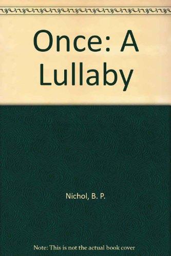Once: A Lullaby: B. P. Nichol