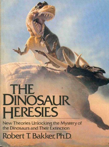 9780688042875: The Dinosaur Heresies: New Theories Unlocking the Mystery of the Dinosaurs and Their Extinction