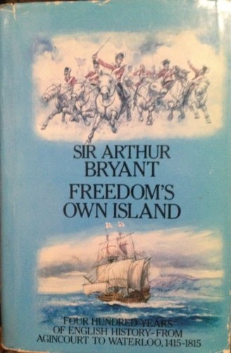 9780688042936: Freedom's Own Island: The British Expansion (History of Britain and the British People)