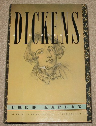 Dickens. A Biography.: Kaplan, Fred.-