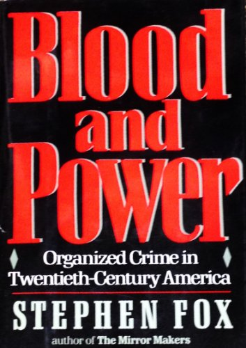 9780688043506: Blood and Power: Organized Crime in Twentieth-Century America