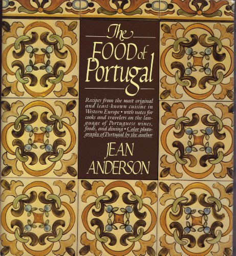 The Food of Portugal: Anderson, Jean