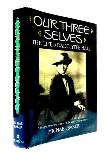 Our Three Selves - The Life Of Radclffe Hall - Baker, Michael