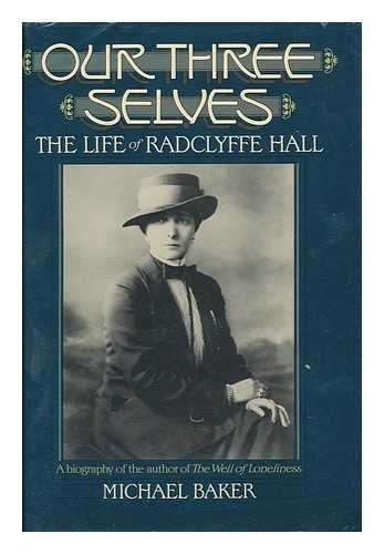 Our Three Selves; the Life of Radclyffe Hall