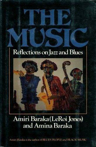 The Music: Reflections on Jazz and Blues: Baraka, Imamu Amiri