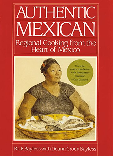 9780688043940: Authentic Mexican. Regional Cooking from the Heart of Mexico