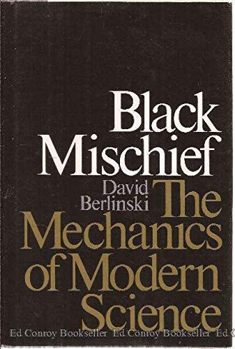 9780688044046: Black Mischief: The Mechanics of Modern Science