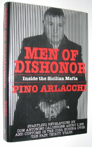 9780688045746: Men of Dishonor: Inside the Sicilian Mafia : An Account of Antonino Calderone